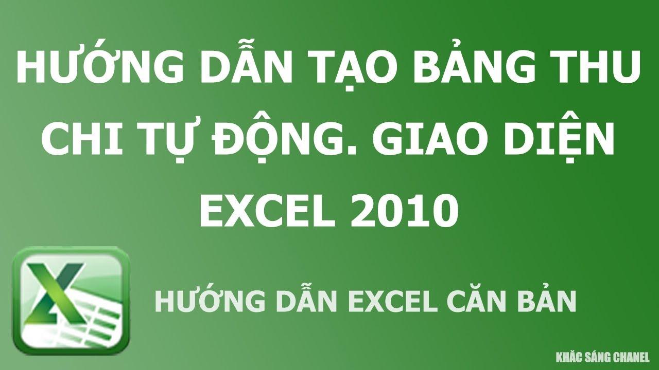 Hướng dẫn tạo bảng thu chi tự động từ A-Z Giao diện Excel 2010