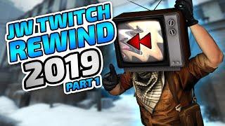 JW's TWITCH REWIND 2019 - PART 1