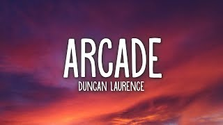 Duncan Laurence - Arcade (Lyrics)