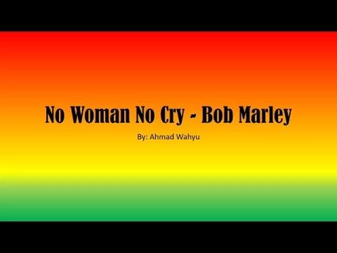 No Woman No Cry  Bob Marley Full Lyrics