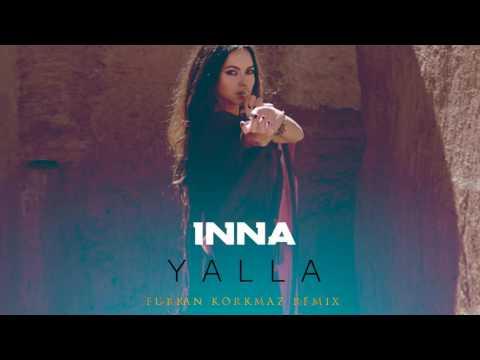 INNA - Yalla (Furkan Korkmaz Remix)
