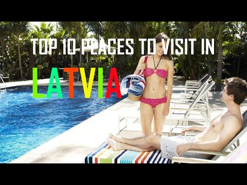 TOP 10 PLACES TO VISIT IN LATVIA - Latvia Tourist Attractions: TOP 10 Tourism Destinations in Latvia