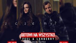 Feel, Lanberry - Gotowi Na Wszystko (Limak Remix) [Lyric Video]