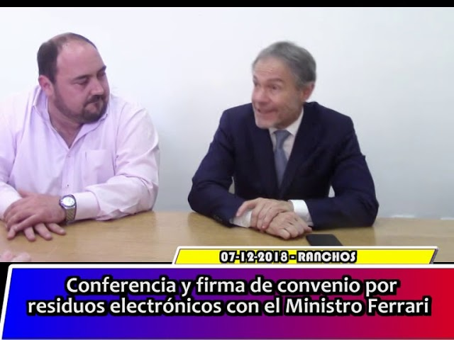 Conferencia y firma de convenio por resiudos electronicos con el Ministro Dr. Gustavo Ferrari