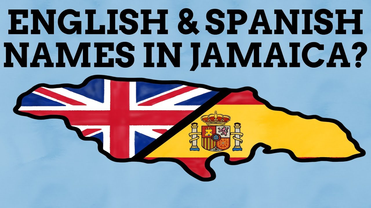 Why Is Jamaica Full Of English & Spanish Names?