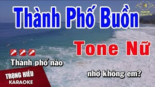 Karaoke Thành Phố Buồn Tone Nữ Nhạc Sống | Trọng Hiếu