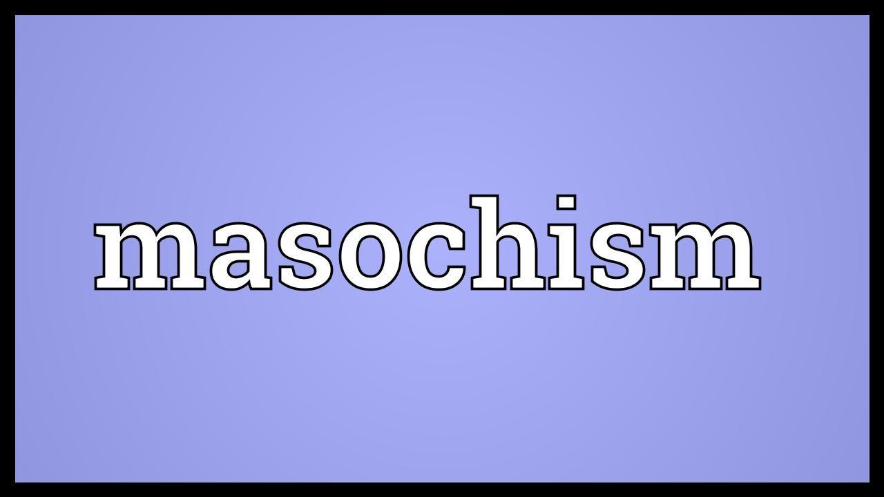 masochist meaning