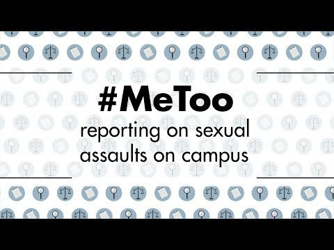 #MeToo: reporting on sexual assaults on campus