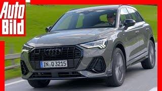 Audi Q3 (2018) Erste Fahrt / Details / Review / Fahrbericht