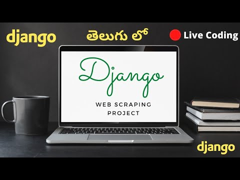 Building a Django project with web scraping Data | 🔴 Live coding | Django projects in Telugu