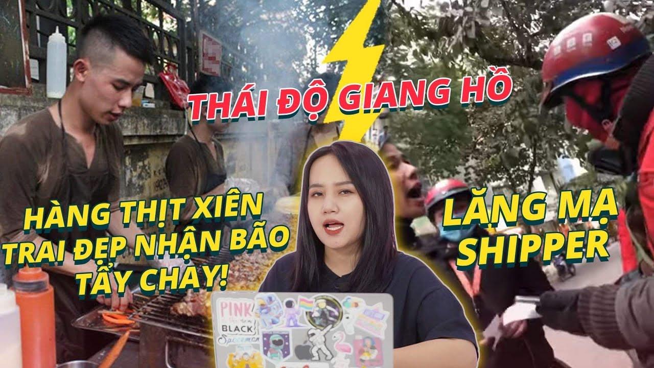 Hít Hà Drama | Thái độ giang hồ, lăng mạ shipper hàng Thịt xiên trai đẹp nhận bão tẩy chay!