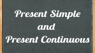 Present Simple Tense and Present Continuous Tense - English grammar tutorial video lesson