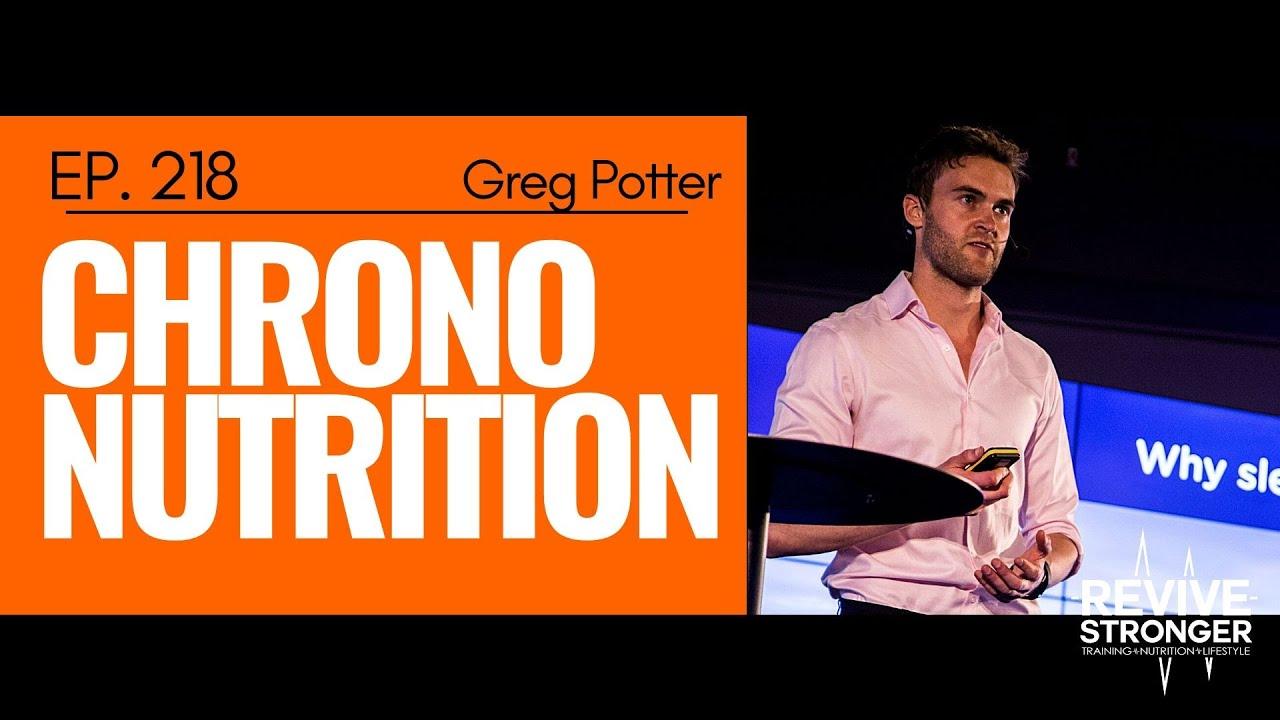 218: Greg Potter - Chrono-Nutrition
