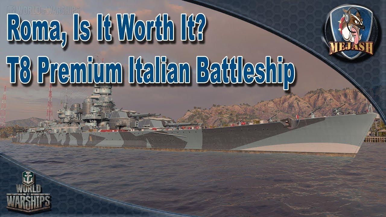 Roma: Is it worth it? T8 Italian Premium Battleship