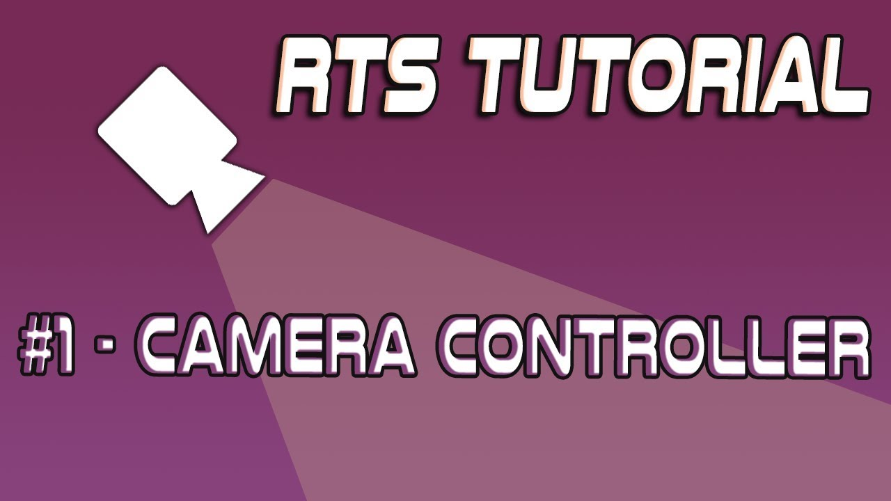 [Quick] RTS Tutorial - #1 Camera Controller