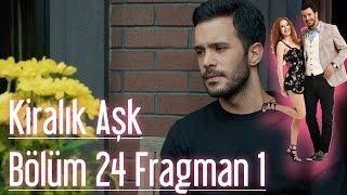 Kiralık Aşk 24. Bölüm Fragman