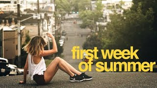 THE FIRST WEEK OF SUMMER