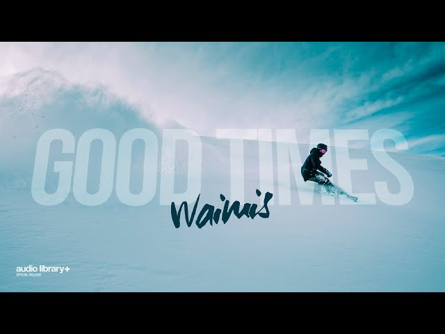 Good Times - Waimis [Audio Library Release] · Free Copyright-safe Music