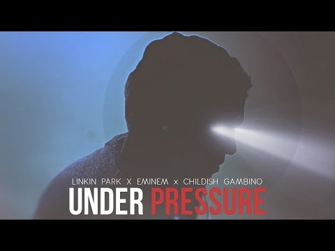 Linkin Park, Eminem & Childish Gambino - Under Pressure [After Collision 2] (Mashup)