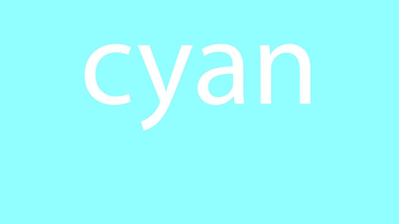 How to pronounce cyan [all colours]
