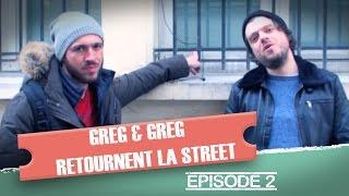 Greg & Greg retournent la street : épisode 2