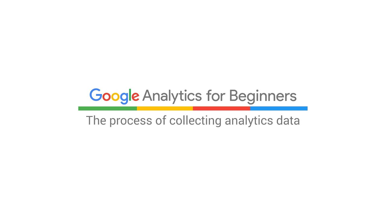 Overview of Google Analytics data collection (2:39)