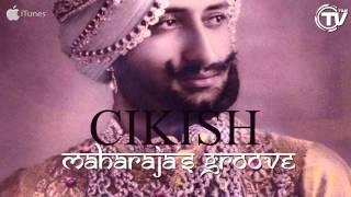 Cikish - Maharaja