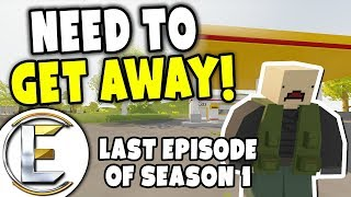 NEED TO GET AWAY! - Unturned Roleplay Outbreak Story #8 (Unexpected Ending)
