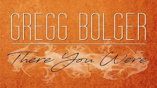 Gregg Bolger   There you Were (Lyric Video)