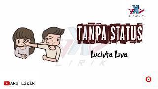 Gambar cover Tanpa Status - Lucinta Luna | Lirik Animasi | Versi Animasi