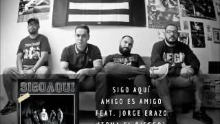 Sigo Aquí - Amigo es Amigo feat. Jorge Erazo (Toma el Riesgo)