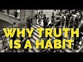 Hypnotic Influence: Why Truth Is A Habit (Conversational Hypnosis)