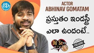 Actor Abhinav Gomatam Exclusive Interview | Dil Se With Anjali #183 | iDream Telugu Movies