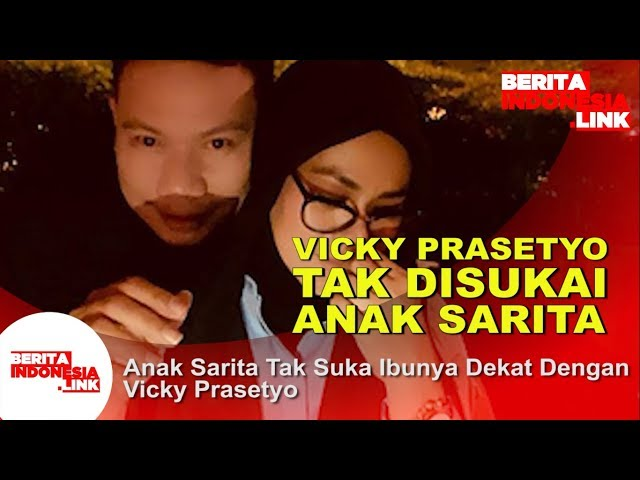 Anak Sarita Tak Suka Ibunya Dekat Dengan Vicky Prasetyo