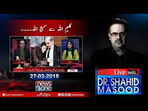 Live With Dr.Shahid Masood - 27-February-2018 - News One