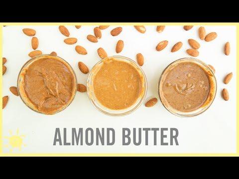 EAT | Homemade Almond Butter (3 Flavors)!