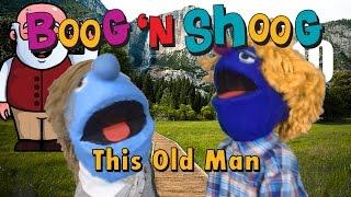 This Old Man: Nursery Rhyme: Song: Kids Song: Music: Boog n Shoog