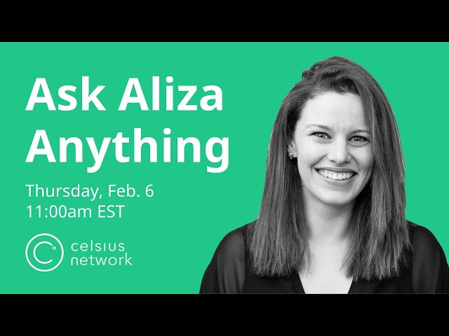 Celsius Network AMA - Ask Aliza Anything!