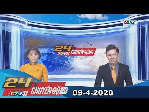 24h Chuyển động 09-4-2020 | Tin tức hôm nay | TayNinhTV