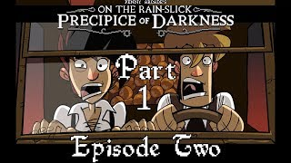 On the Rain-Slick Precipice of Darkness, Episode Two - Part 1