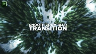 How to Create a Smooth Zoom Blur Transition Effect! (2017 Premiere Pro CC Tutorial)