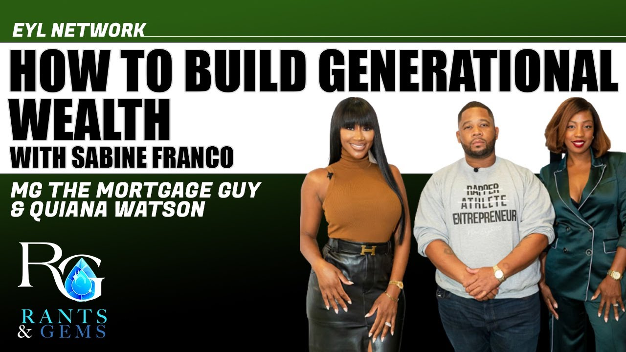 Download Rants & Gems #18: How to build generational wealth with Sabine Franco