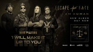 Escape The Fate - I Will Make It Up You (Official Audio)