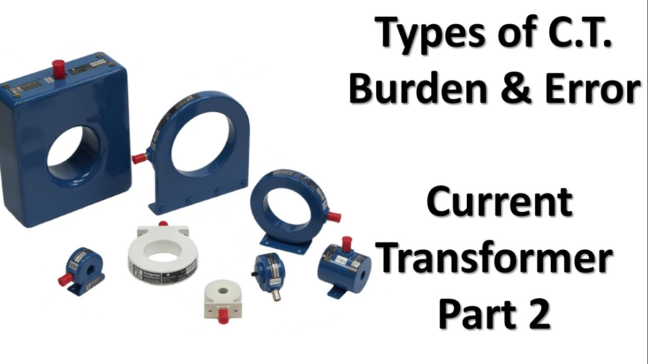 types of current transformer and burden in current transformer error in  current transformer