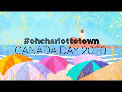 #ohcharlottetown Canada Day 2020 Special