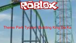 Roblox Theme Park Tyccn 2: Building King Da Ka