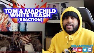 SPEAKING HIS REALITY !!   WHITE TRASH - TOM MACDONALD & MADCHILD   REACTION