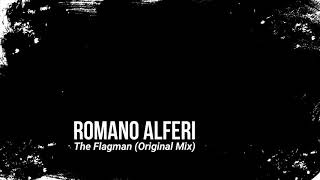 Romano Alferi - The Flagman (Original Mix)