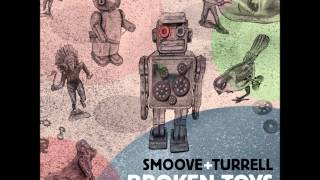 Smoove & Turrell - I Just Want More