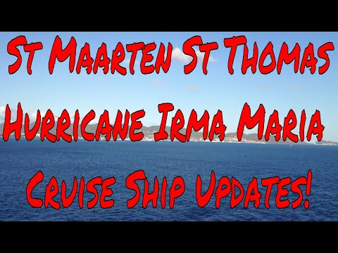 St Maarten St Thomas Puerto Rico Hurricane Irma Maria Cruise Ship Vacation Updates